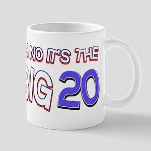 Oh No It Is The Big 20 Mug
