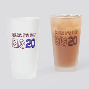 Oh No It Is The Big 20 Drinking Glass