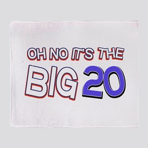 Oh No It Is The Big 20 Throw Blanket