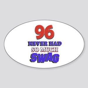 96 Never Had So Much Swag Sticker (Oval)