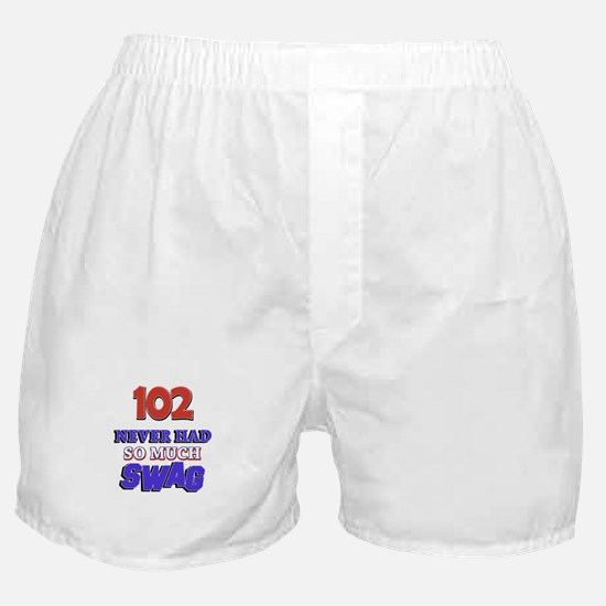 102 Never Had So Much Swag Boxer Shorts