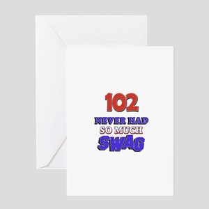 102 Never Had So Much Swag Greeting Card