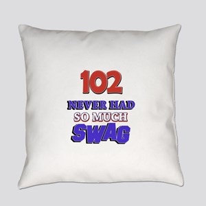 102 Never Had So Much Swag Everyday Pillow