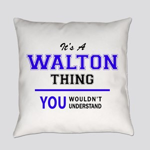 WALTON thing, you wouldn't underst Everyday Pillow