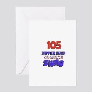 105 Never Had So Much Swag Greeting Card