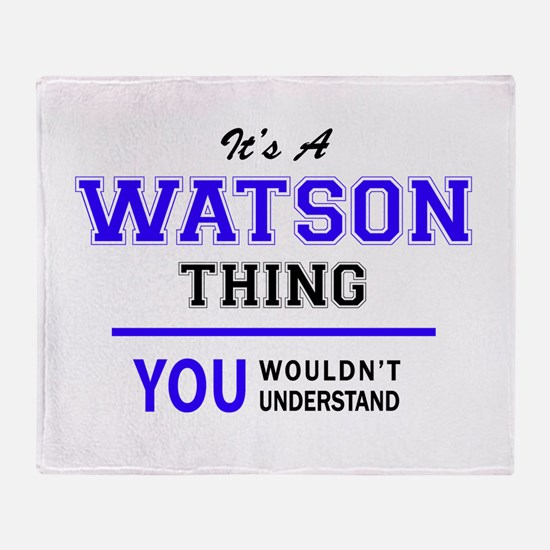 WATSON thing, you wouldn't understan Throw Blanket