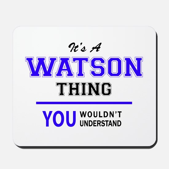 WATSON thing, you wouldn't understand! Mousepad