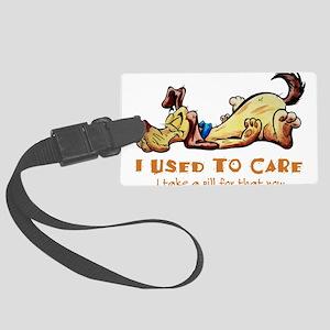 I Used to Care Large Luggage Tag