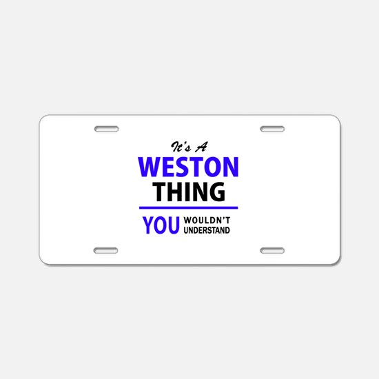 WESTON thing, you wouldn't Aluminum License Plate