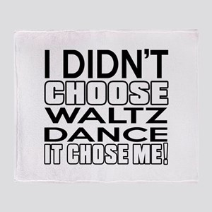 I Did Not Choose Waltz Dance Throw Blanket