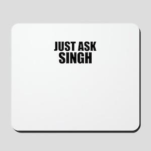 Just ask SINGH Mousepad
