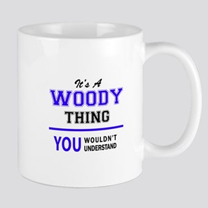 WOODY thing, you wouldn't understand! Mugs