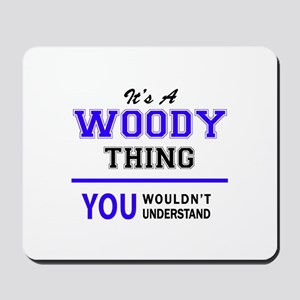 WOODY thing, you wouldn't understand! Mousepad