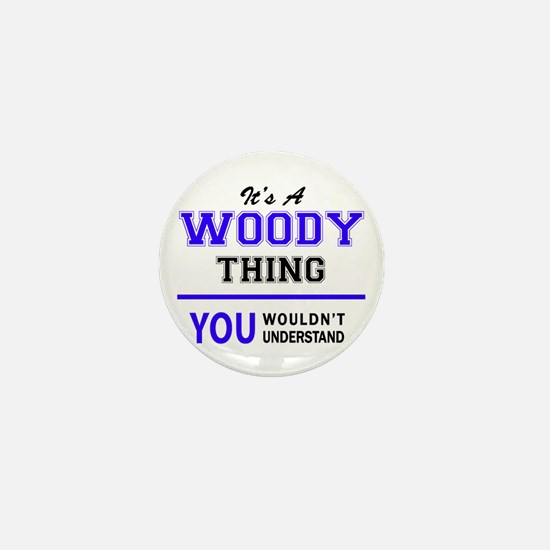WOODY thing, you wouldn't understand! Mini Button