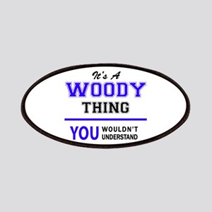 WOODY thing, you wouldn't understand! Patch