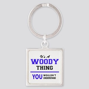 WOODY thing, you wouldn't understand! Keychains