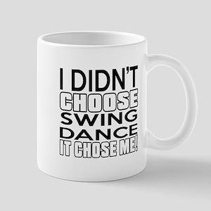 I Did Not Choose Swing Dance Mug