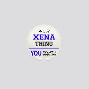 XENA thing, you wouldn't understand! Mini Button