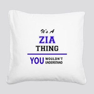 ZIA thing, you wouldn't under Square Canvas Pillow