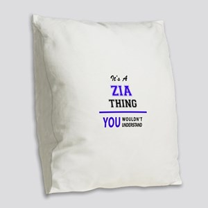 ZIA thing, you wouldn't unders Burlap Throw Pillow