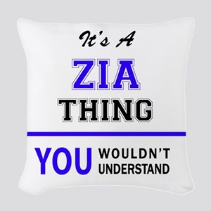 ZIA thing, you wouldn't unders Woven Throw Pillow