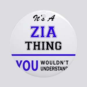 ZIA thing, you wouldn't understand! Round Ornament
