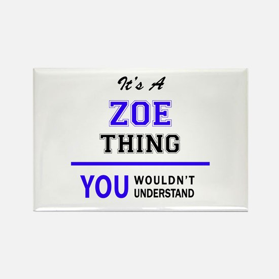ZOE thing, you wouldn't understand! Magnets