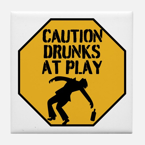Caution Drunks At Play Tile Coaster