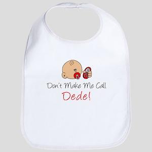Don't Make Me Call Dede Bib