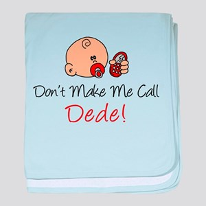 Don't Make Me Call Dede baby blanket