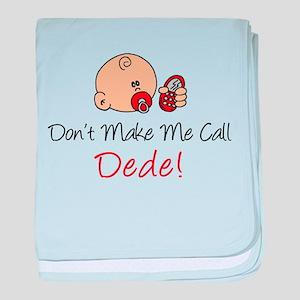Don't Make Me Call Dede baby blanket