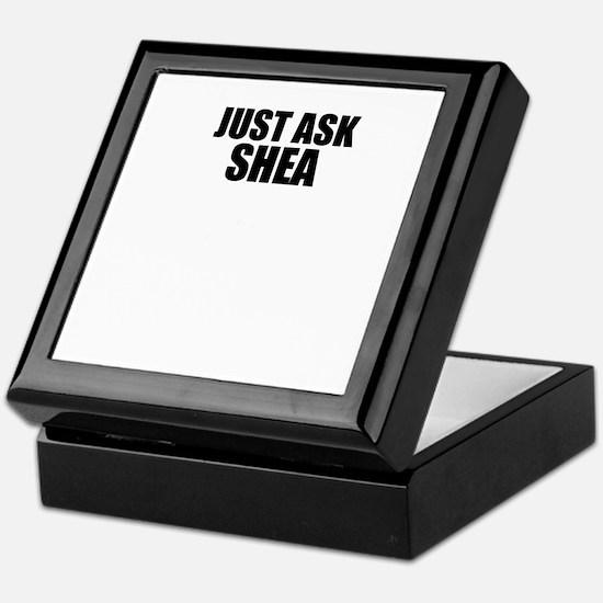 Just ask SHEA Keepsake Box