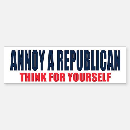 Annoy a Republican Bumper Bumper Bumper Sticker