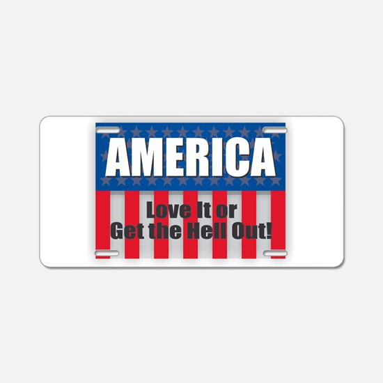 America - Love Her or Get t Aluminum License Plate