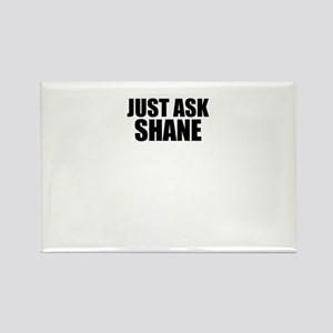 Just ask SHANE Magnets