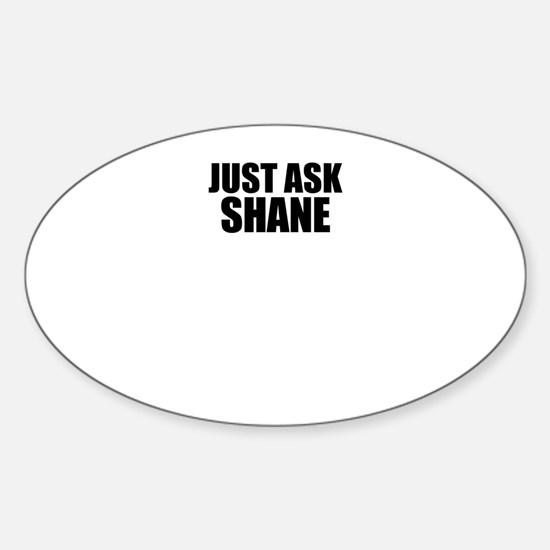 Just ask SHANE Decal