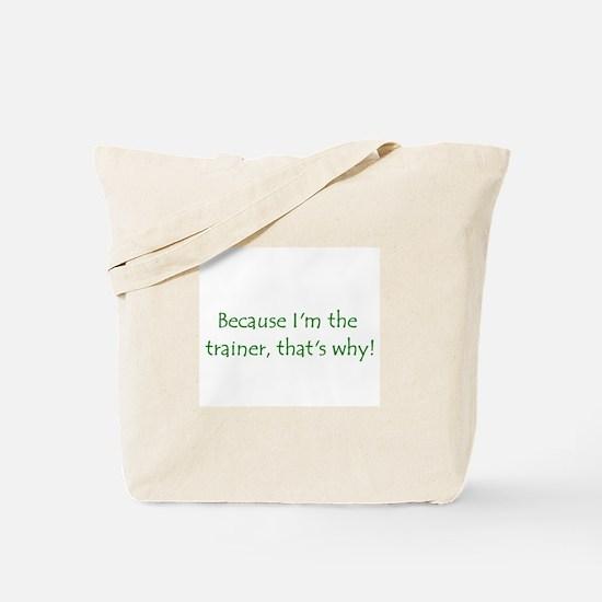 Because Tote Bag