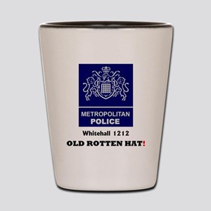 METROPOLITAN POLICE - OLD ROTTEN HAT - Shot Glass
