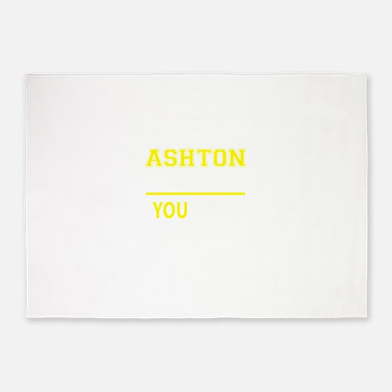 ASHTON thing, you wouldn't understa 5'x7'Area Rug