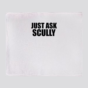 Just ask SCULLY Throw Blanket