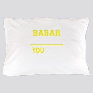 BABAR thing, you wouldn't understand! Pillow Case