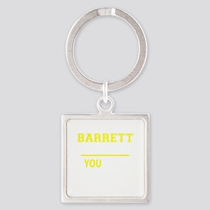 BARRETT thing, you wouldn't understand! Keychains
