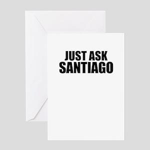 Just ask SANTIAGO Greeting Cards