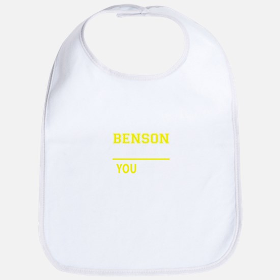 BENSON thing, you wouldn't understand! Bib