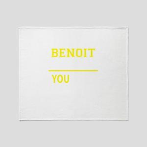 BENOIT thing, you wouldn't understan Throw Blanket