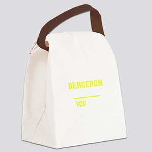 BERGERON thing, you wouldn't unde Canvas Lunch Bag