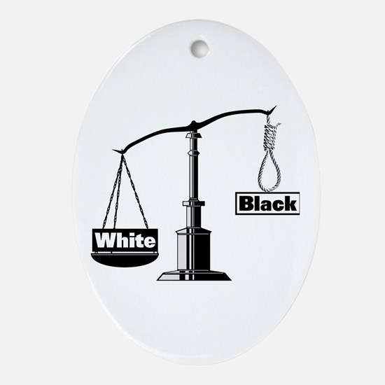 Racist Justice System Oval Ornament
