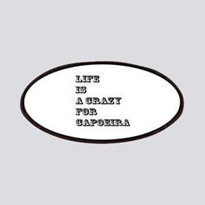 Life is A Crazy For Capoeira Patch
