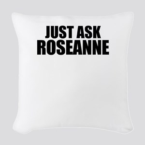 Just ask ROSEANNE Woven Throw Pillow