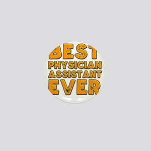 best physician assistant ever Mini Button